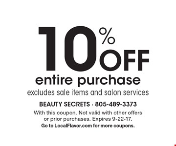 10% Off entire purchase. Excludes sale items and salon services. With this coupon. Not valid with other offers or prior purchases. Expires 9-22-17. Go to LocalFlavor.com for more coupons.