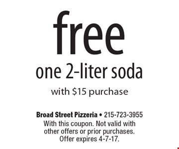 free one 2-liter soda with $15 purchase. With this coupon. Not valid with other offers or prior purchases. Offer expires 4-7-17.