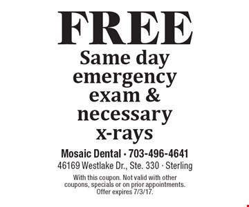 Free Same day emergency exam & necessary x-rays. With this coupon. Not valid with other coupons, specials or on prior appointments. Offer expires 7/3/17.