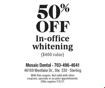 50% off In-office whitening ($400 value). With this coupon. Not valid with other coupons, specials or on prior appointments. Offer expires 7/3/17.
