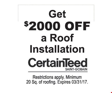 $2,000 off roof installation.