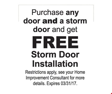 Free storm door installation with purchase.