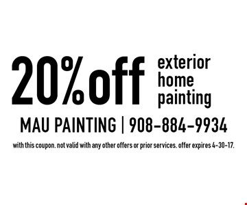 20% off exterior home painting. with this coupon. not valid with any other offers or prior services. offer expires 4-30-17.
