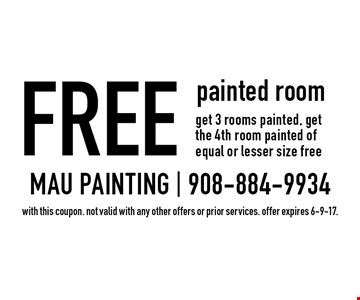 Free painted room get 3 rooms painted, get the 4th room painted of equal or lesser size free. with this coupon. not valid with any other offers or prior services. offer expires 6-9-17.