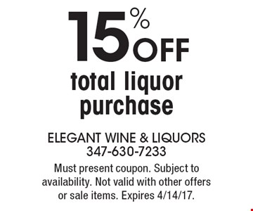 15% OFF total liquor purchase. Must present coupon. Subject to availability. Not valid with other offers or sale items. Expires 4/14/17.