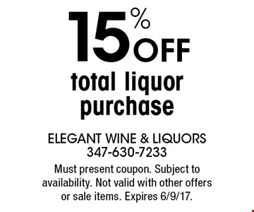 15% OFF total liquor purchase. Must present coupon. Subject to availability. Not valid with other offers or sale items. Expires 6/9/17.
