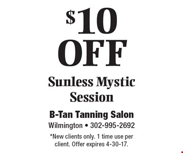 $10 OFF Sunless Mystic Session. *New clients only. 1 time use per client. Offer expires 4-30-17.