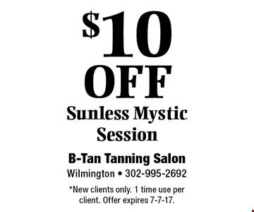 $10 Off Sunless Mystic Session. *New clients only. 1 time use per client. Offer expires 7-7-17.