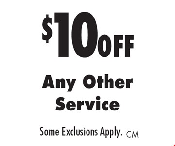 $10 off Any Other Service. Some Exclusions Apply.