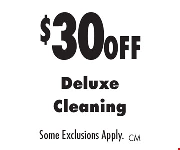 $30off Deluxe Cleaning Some Exclusions Apply.