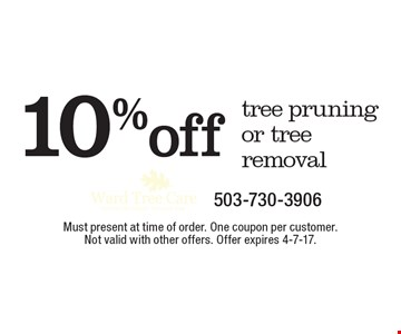 10% off tree pruning or tree removal. Must present at time of order. One coupon per customer. Not valid with other offers. Offer expires 4-7-17.
