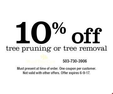 10% off tree pruning or tree removal. Must present at time of order. One coupon per customer.Not valid with other offers. Offer expires 6-9-17.