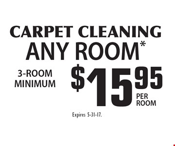 $15.95 CARPET CLEANING ANY ROOM*. Expires 5-31-17.