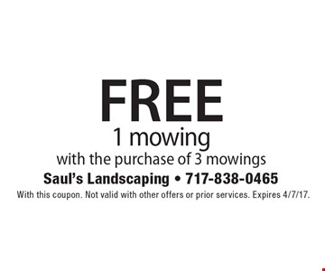 1 FREE mowing with the purchase of 3 mowings. With this coupon. Not valid with other offers or prior services. Expires 4/7/17.