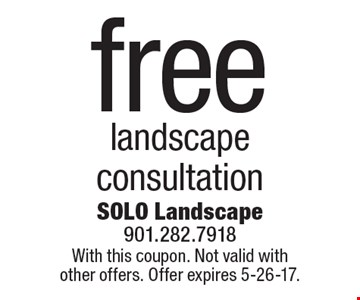 free landscape consultation. With this coupon. Not valid with other offers. Offer expires 5-26-17.