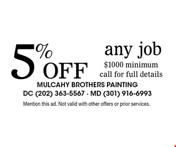 5%off any job $1000 minimum. Call for full details. Mention this ad. Not valid with other offers or prior services.