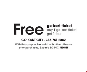 Free go-kart ticket. Buy 1 go-kart ticket, get 1 free. With this coupon. Not valid with other offers or prior purchases. Expires 3/31/17. NDOB