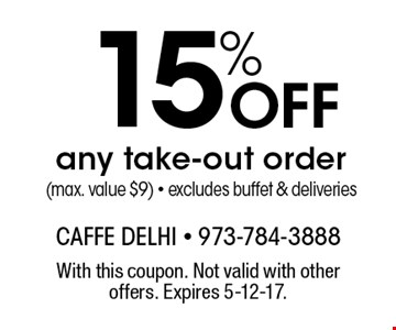 15% Off any take-out order (max. value $9) - excludes buffet & deliveries. With this coupon. Not valid with other offers. Expires 5-12-17.