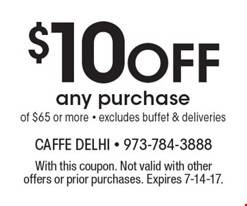 $10 Off any purchase of $65 or more - excludes buffet & deliveries. With this coupon. Not valid with other offers or prior purchases. Expires 7-14-17.