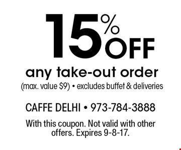 15% Off any take-out order (max. value $9). Excludes buffet & deliveries. With this coupon. Not valid with other offers. Expires 9-8-17.