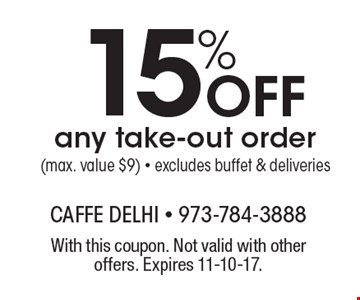 15% off any take-out order (max. value $9) - excludes buffet & deliveries. With this coupon. Not valid with other offers. Expires 11-10-17.