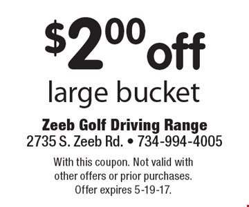 $2.00 off large bucket. With this coupon. Not valid with other offers or prior purchases. Offer expires 5-19-17.