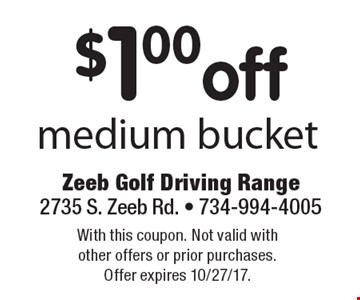$1.00off medium bucket. With this coupon. Not valid with other offers or prior purchases. Offer expires 10/27/17.