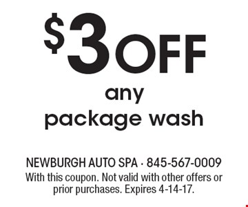 $3 Off any package wash. With this coupon. Not valid with other offers or prior purchases. Expires 4-14-17.
