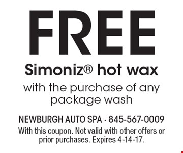 Free Simoniz hot wax with the purchase of any package wash. With this coupon. Not valid with other offers or prior purchases. Expires 4-14-17.