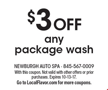 $3 Off any package wash. With this coupon. Not valid with other offers or prior purchases. Expires 10-13-17.Go to LocalFlavor.com for more coupons.
