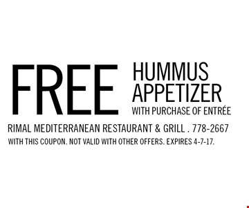 Free hummus appetizer with purchase of entree. With this coupon. Not valid with any other offers. Expires 4-7-17.