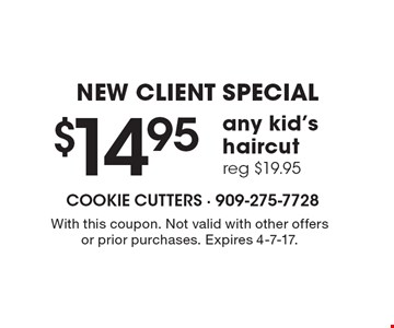 NEW CLIENT SPECIAL $14.95 any kid's haircut, reg $19.95. With this coupon. Not valid with other offers or prior purchases. Expires 4-7-17.