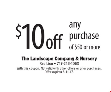 $10 off any purchase of $50 or more. With this coupon. Not valid with other offers or prior purchases. Offer expires 8-11-17.