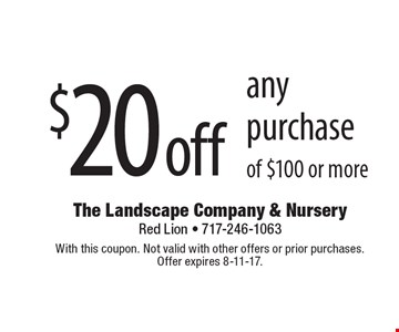 $20 off any purchase of $100 or more. With this coupon. Not valid with other offers or prior purchases. Offer expires 8-11-17.
