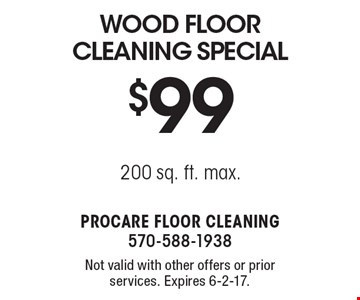 $99 Wood Floor Cleaning Special. 200 sq. ft. max. Not valid with other offers or prior services. Expires 6-2-17.