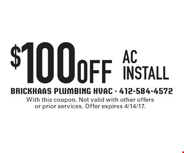 $100 0FF AC Install. With this coupon. Not valid with other offers or prior services. Offer expires 4/14/17.