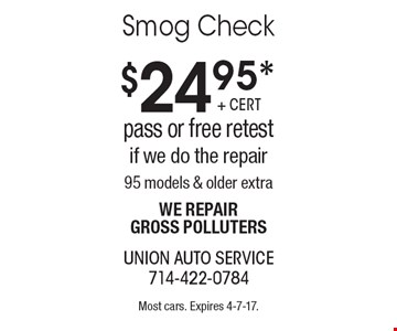 $24.95* Smog Check pass or free retest if we do the repair95 models & older extra we repair gross polluters. Most cars. Expires 4-7-17.