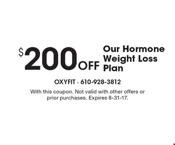 $200 Off Our Hormone Weight Loss Plan. With this coupon. Not valid with other offers or prior purchases. Expires 8-31-17.