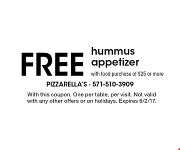 Free hummus appetizer with food purchase of $25 or more. With this coupon. One per table, per visit. Not valid with any other offers or on holidays. Expires 6/2/17.
