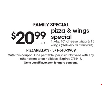 Family special $20.99 + tax pizza & wings special 1 x-lg. 16