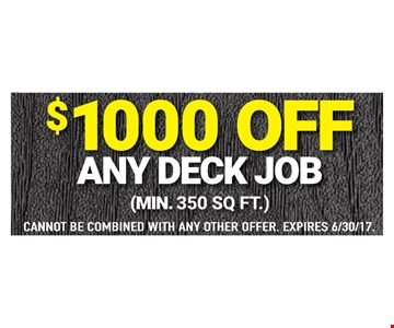 $1000 Off Any Deck Job (min. 350 sq. ft.)