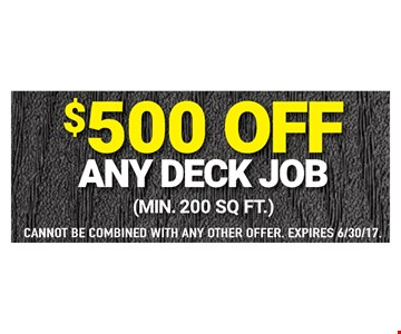 $500 Off Any Deck Job (min. 200 sq. ft.)
