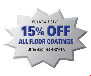 15% off all floor coatings. Offer expires 4-21-17.
