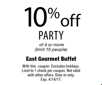 10% off party of 4 or more (limit 15 people). With this coupon. Excludes holidays. Limit to 1 check per coupon. Not valid with other offers. Dine-in only. Exp. 4/14/17.