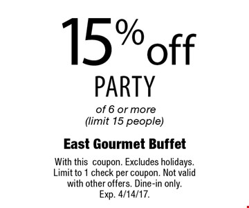 15% off party of 6 or more (limit 15 people). With this coupon. Excludes holidays. Limit to 1 check per coupon. Not valid with other offers. Dine-in only. Exp. 4/14/17.