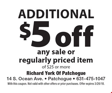 additional $5 off any sale or regularly priced item of $25 or more. With this coupon. Not valid with other offers or prior purchases. Offer expires 3/26/18.