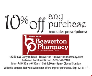 10% off any purchase (excludes prescriptions). With this coupon. Not valid with other offers or prior purchases. Exp. 12-31-17.
