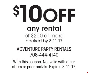 $10 off any rental of $200 or more booked by 8-11-17. With this coupon. Not valid with other offers or prior rentals. Expires 8-11-17.