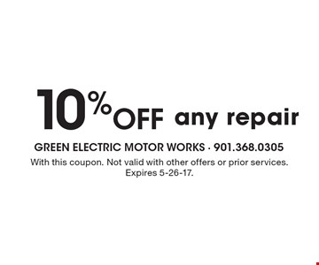 10% OFF any repair. With this coupon. Not valid with other offers or prior services. Expires 5-26-17.