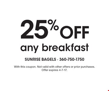 25% OFF any breakfast. With this coupon. Not valid with other offers or prior purchases.Offer expires 4-7-17.